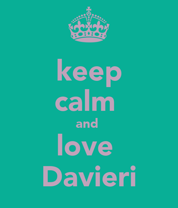 keep calm  and  love  Davieri