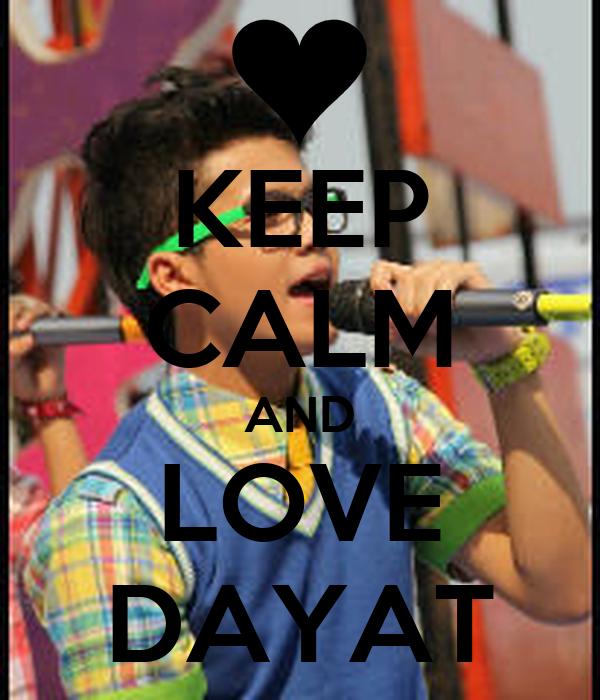KEEP CALM AND LOVE DAYAT