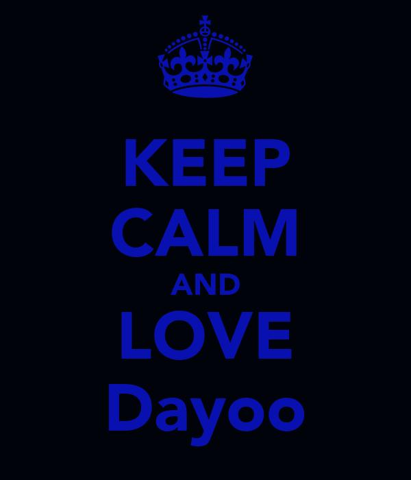 KEEP CALM AND LOVE Dayoo