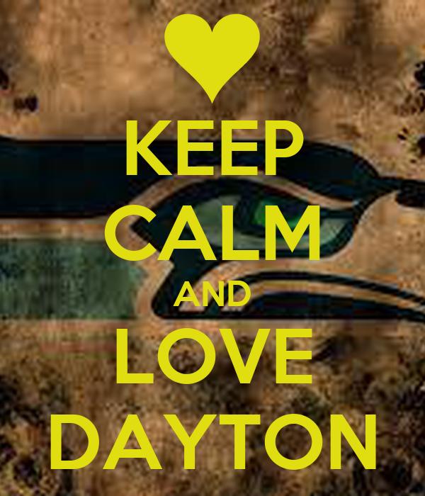 KEEP CALM AND LOVE DAYTON