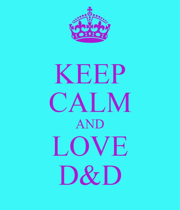 KEEP CALM AND LOVE D&D