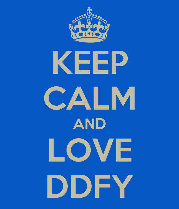 KEEP CALM AND LOVE DDFY