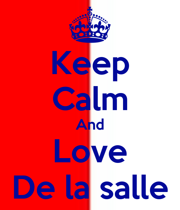 Keep Calm And Love De la salle