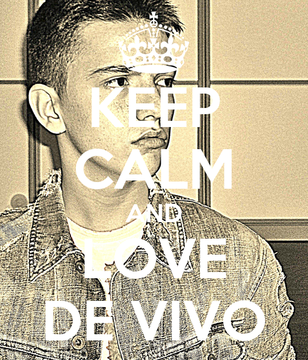 KEEP CALM AND LOVE DE VIVO