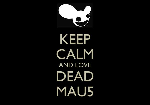 KEEP CALM AND LOVE DEAD MAU5