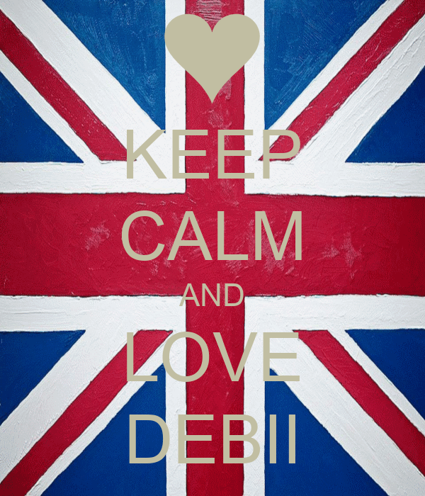 KEEP CALM AND LOVE DEBII
