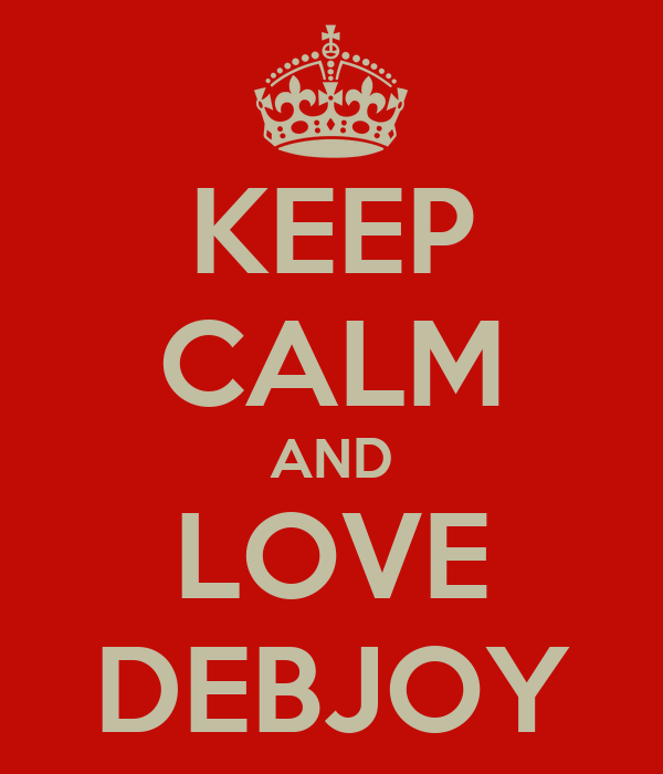 KEEP CALM AND LOVE DEBJOY