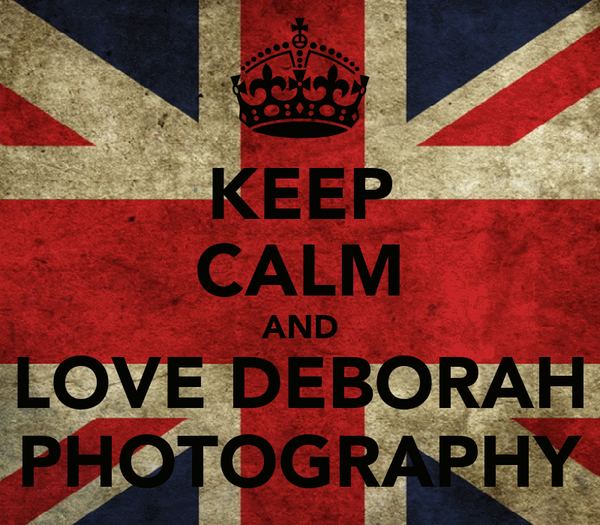 KEEP CALM AND LOVE DEBORAH PHOTOGRAPHY