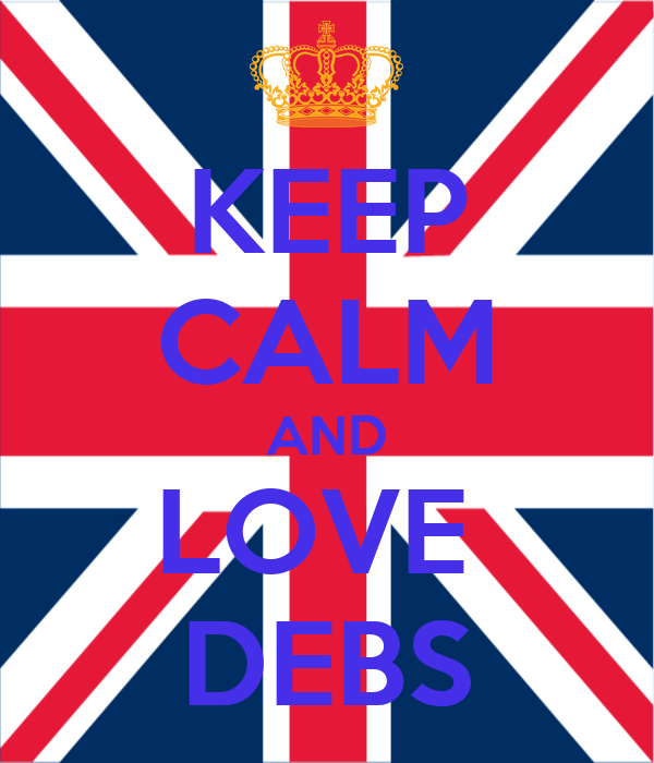 KEEP CALM AND LOVE  DEBS