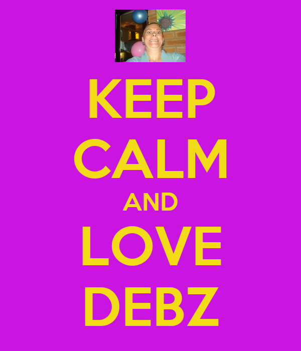 KEEP CALM AND LOVE DEBZ