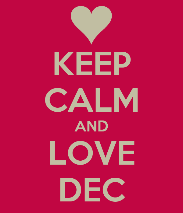 KEEP CALM AND LOVE DEC