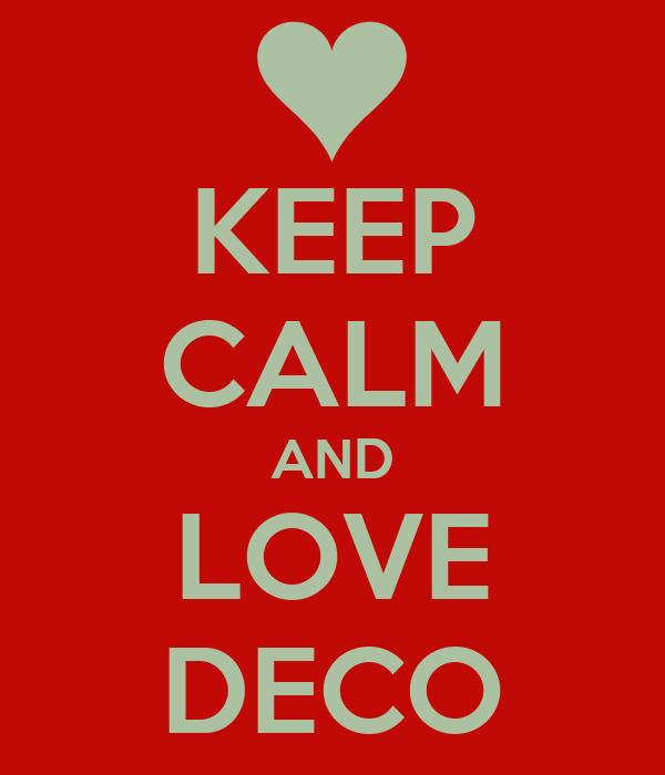 KEEP CALM AND LOVE DECO