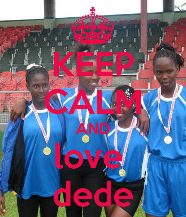 KEEP CALM AND love  dede