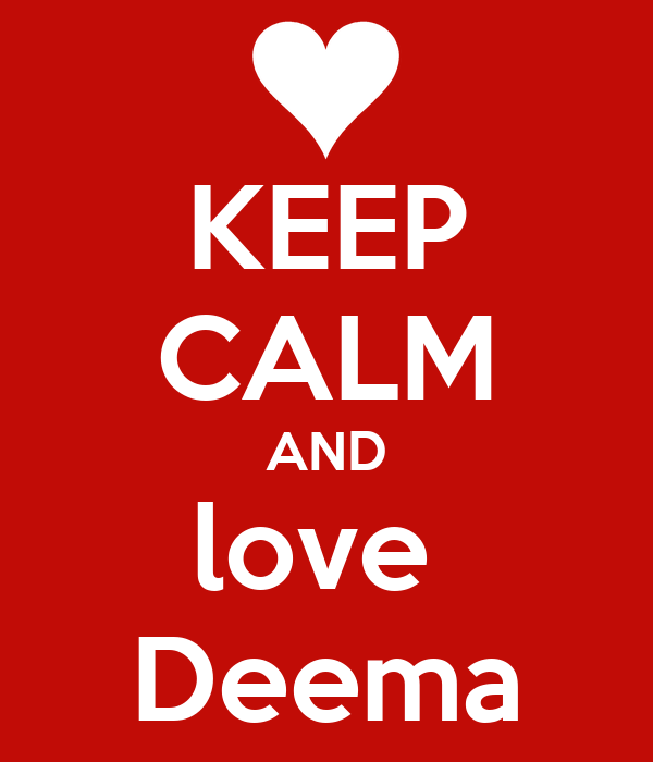 KEEP CALM AND love  Deema