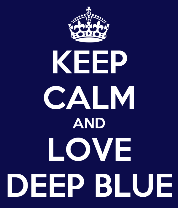 KEEP CALM AND LOVE DEEP BLUE