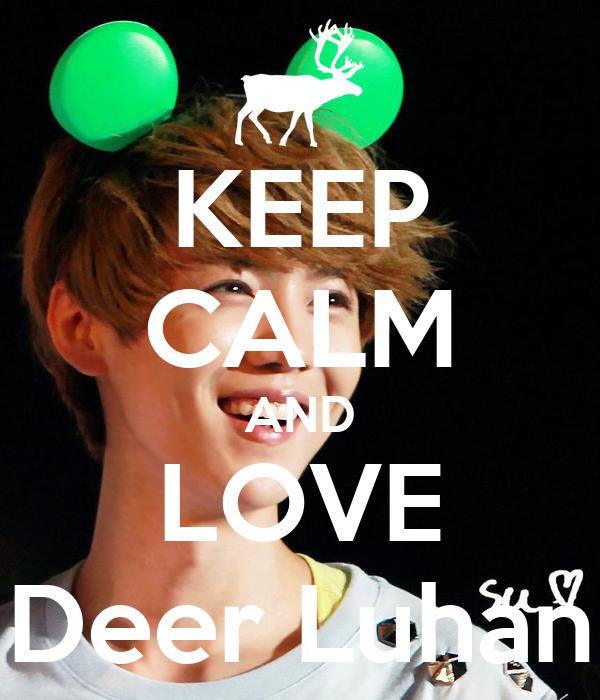 KEEP CALM AND LOVE Deer Luhan