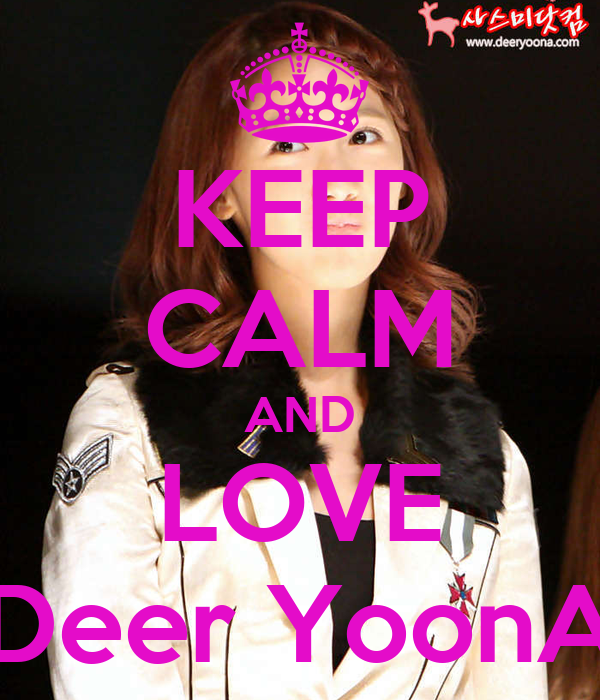 KEEP CALM AND LOVE Deer YoonA