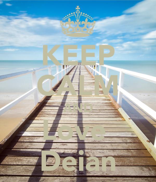 KEEP CALM AND Love  Deian