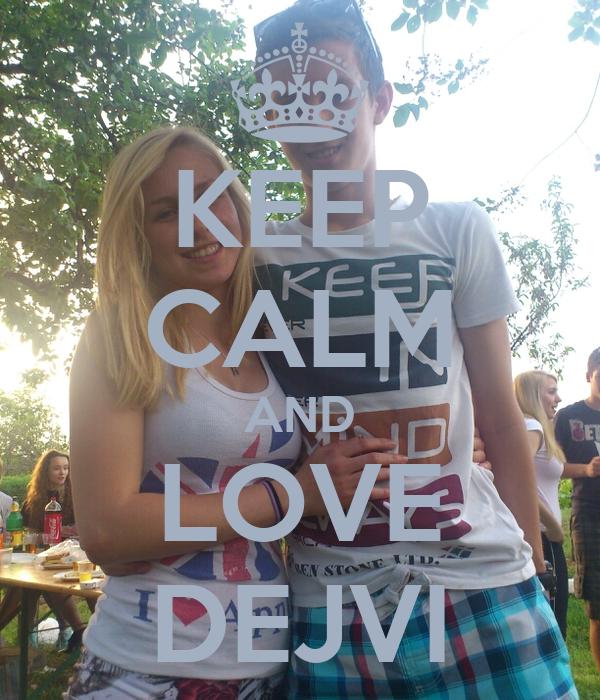 KEEP CALM AND LOVE DEJVI