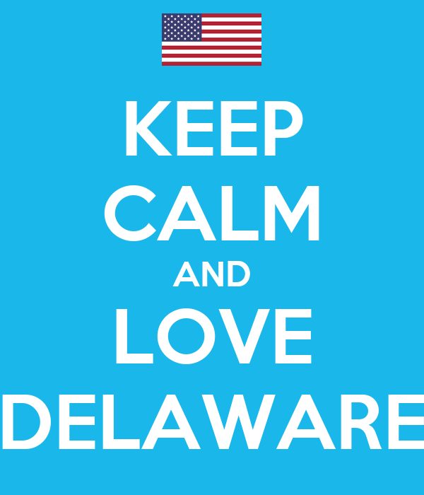 KEEP CALM AND LOVE DELAWARE