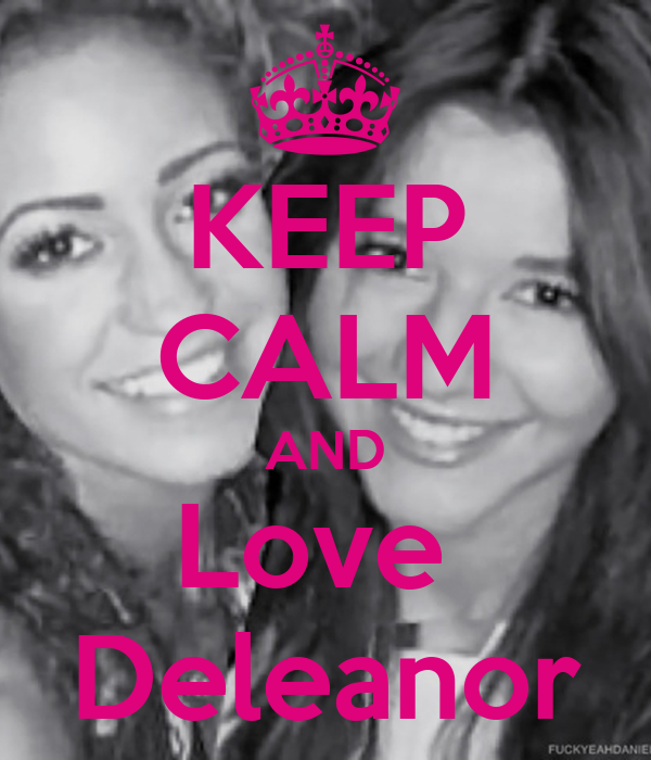 KEEP CALM AND Love   Deleanor