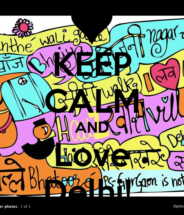 KEEP CALM AND Love Delhi!
