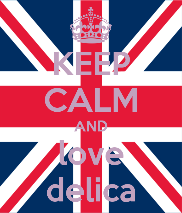KEEP CALM AND love delica