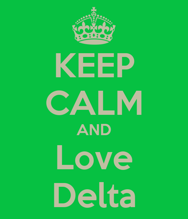 KEEP CALM AND Love Delta