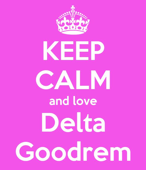 KEEP CALM and love Delta Goodrem