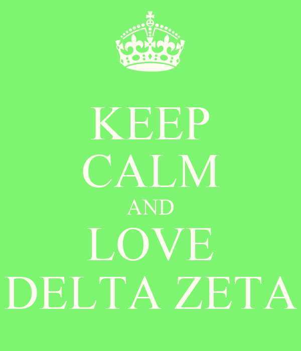 KEEP CALM AND LOVE DELTA ZETA