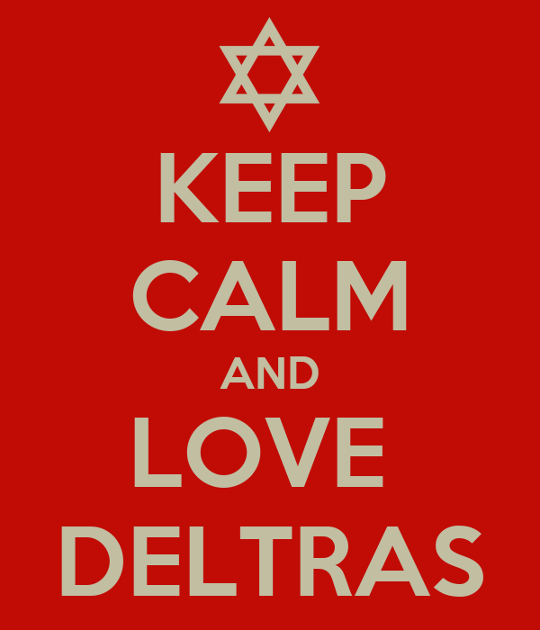 KEEP CALM AND LOVE  DELTRAS