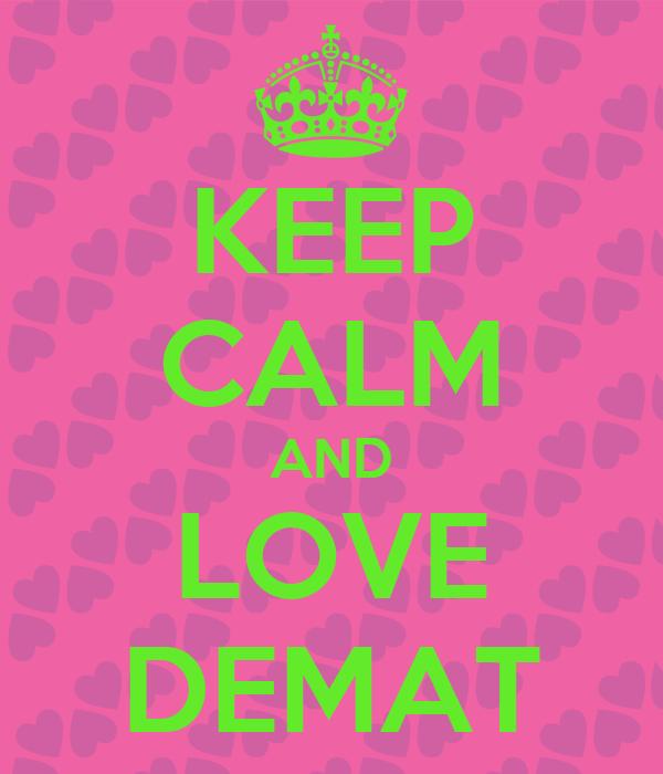 KEEP CALM AND LOVE DEMAT