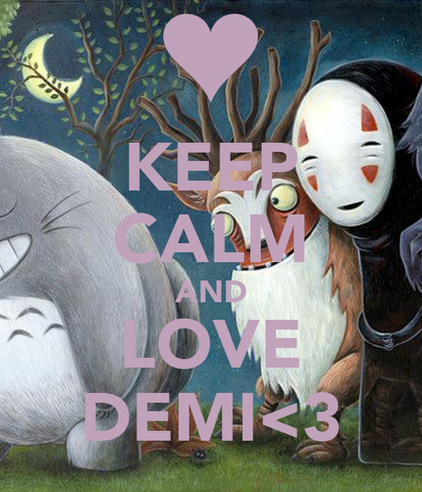 KEEP CALM AND LOVE DEMI<3