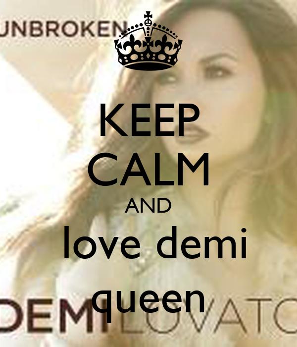 KEEP CALM AND  love demi queen