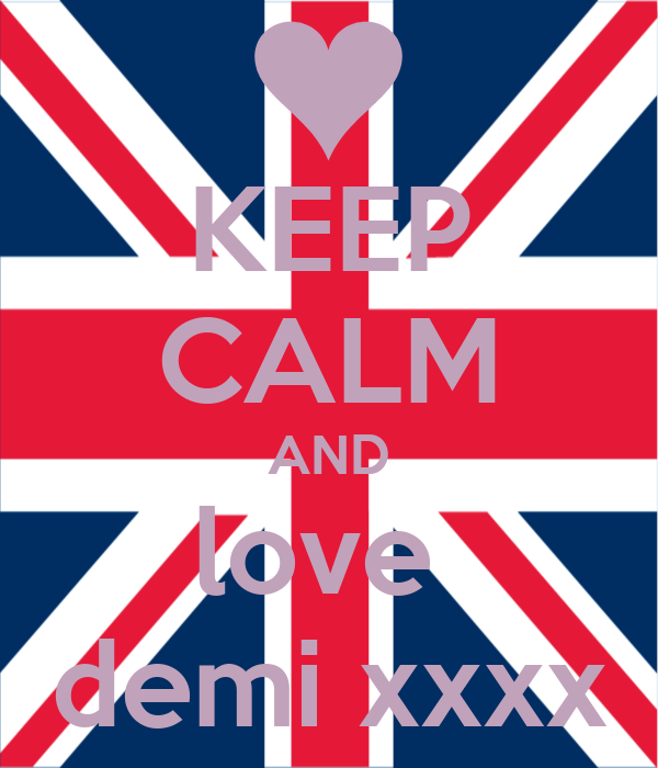 KEEP CALM AND love  demi xxxx