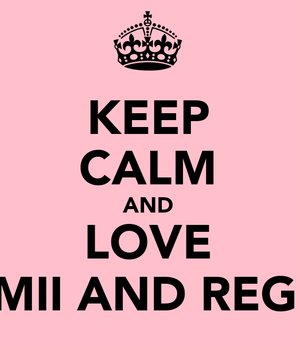 KEEP CALM AND LOVE DEMII AND REGAN
