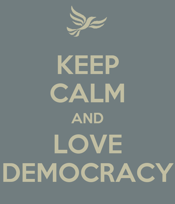KEEP CALM AND LOVE DEMOCRACY