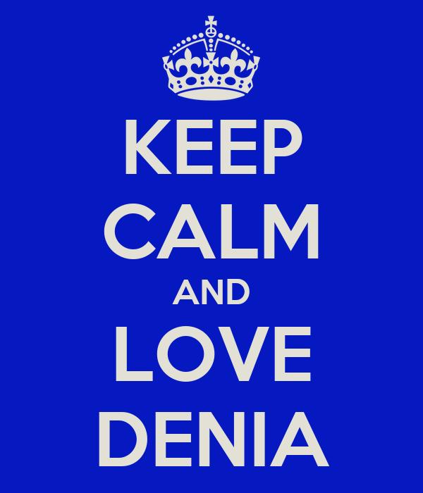 KEEP CALM AND LOVE DENIA