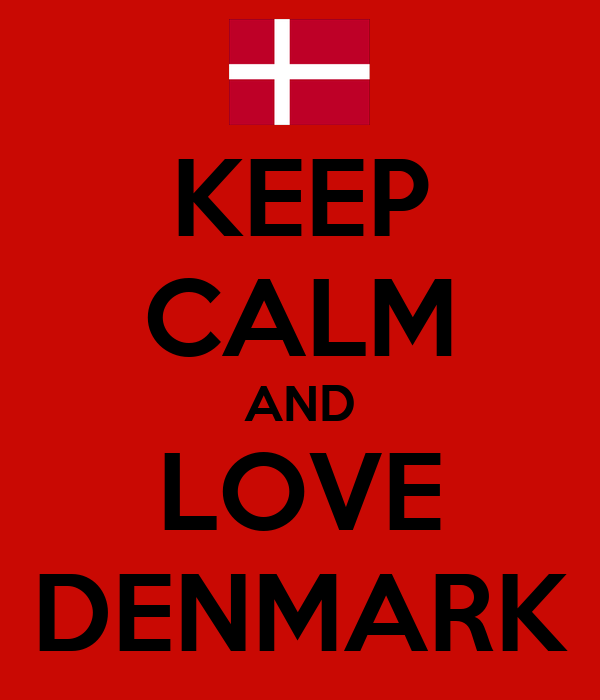 KEEP CALM AND LOVE DENMARK