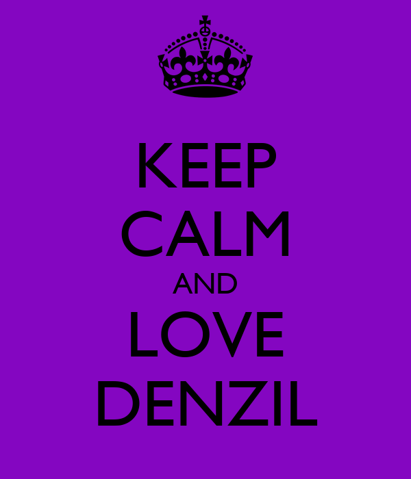 KEEP CALM AND LOVE DENZIL