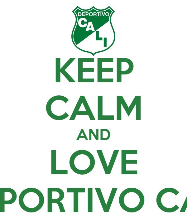 KEEP CALM AND LOVE DEPORTIVO CALI