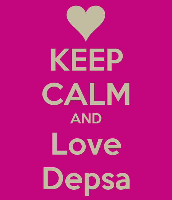 KEEP CALM AND Love Depsa