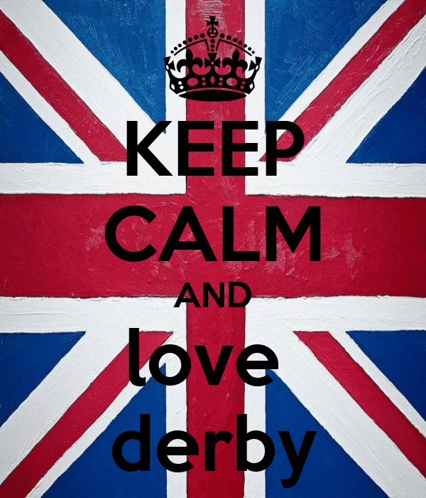 KEEP CALM AND love  derby