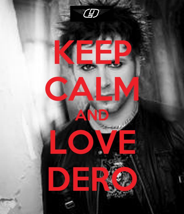 KEEP CALM AND LOVE DERO