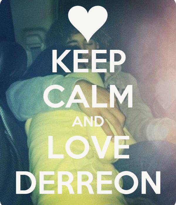 KEEP CALM AND LOVE DERREON