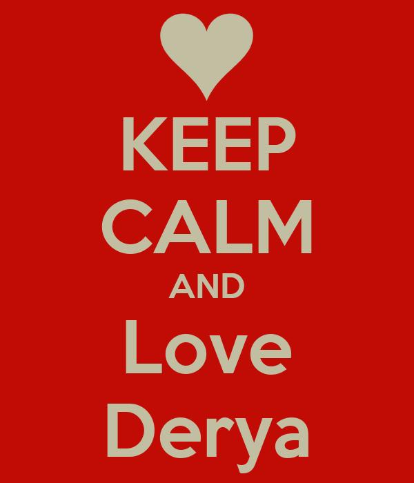 KEEP CALM AND Love Derya