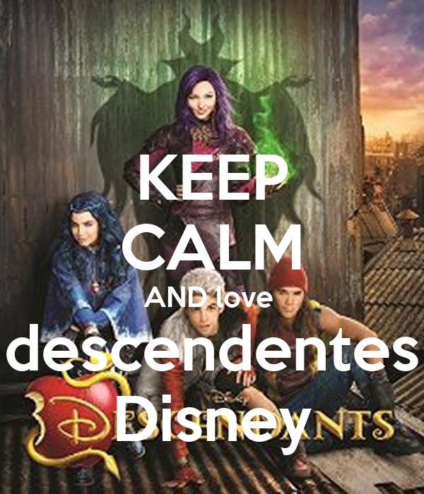 KEEP CALM AND love  descendentes Disney