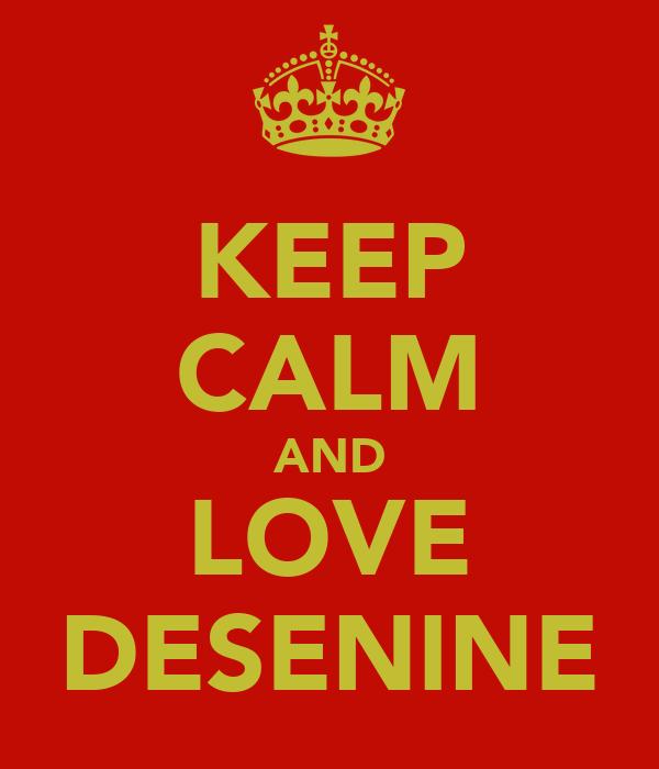 KEEP CALM AND LOVE DESENINE