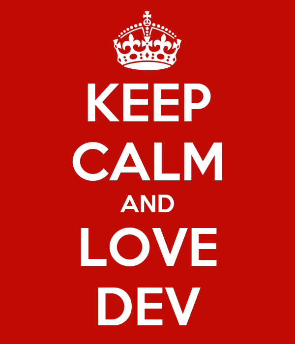 KEEP CALM AND LOVE DEV