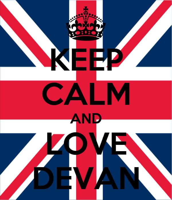 KEEP CALM AND LOVE DEVAN